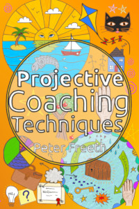 Projective Coaching Techniques by Peter Freeth